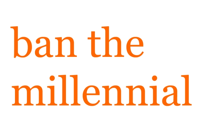 Millennials are the worst generation ever